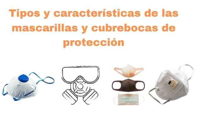 Descricion y características de mascaras y cubrebocas de protección